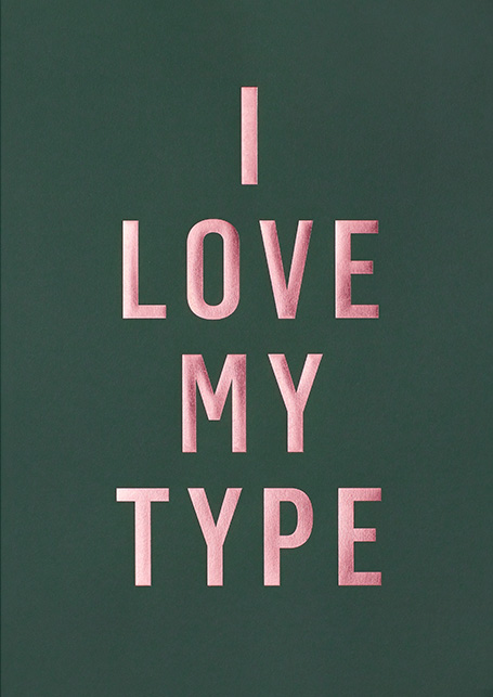 I Love My Type - Racing Green Plakat (A3) Limited Edition