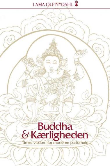 Image of Buddha & kærligheden - Tidløs visdom for moderne parforhold af Lama Ole Nydahl